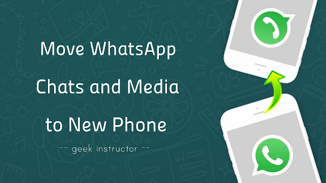 Move WhatsApp chats & media to your new phone