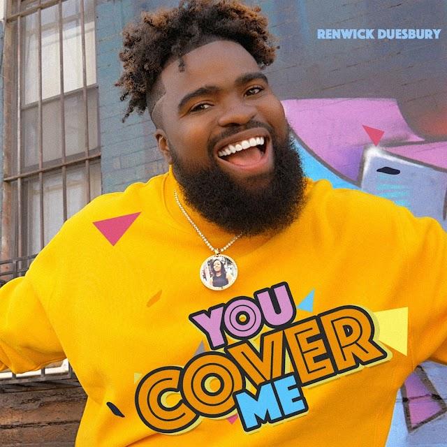 Video: Renwick Duesbury - You Cover Me