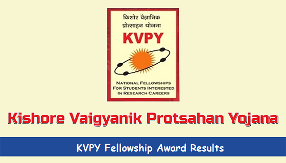 Kishore Vaigyanik Protsahan Yojana KVPY Fellowship Award Results