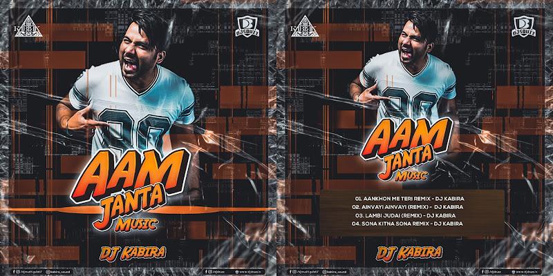 AAM JANTA MUSIC (VOL.1) – DJ KABIRA