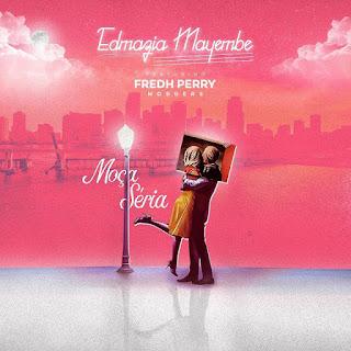 Edmazia Mayembe Feat Fredh Perry - Moça Seria