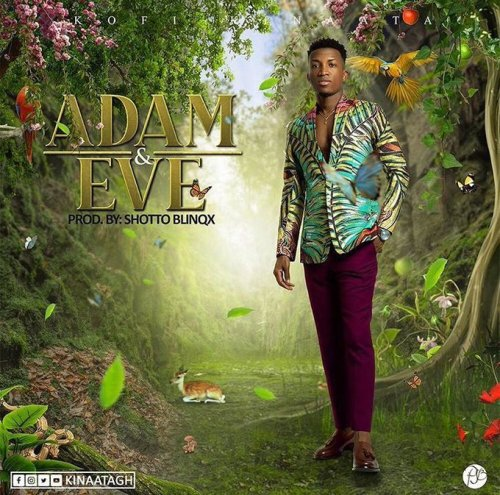 Kofi Kinaata – Adam And Eve (Prod  by Shotto Blinqx) - Bangs