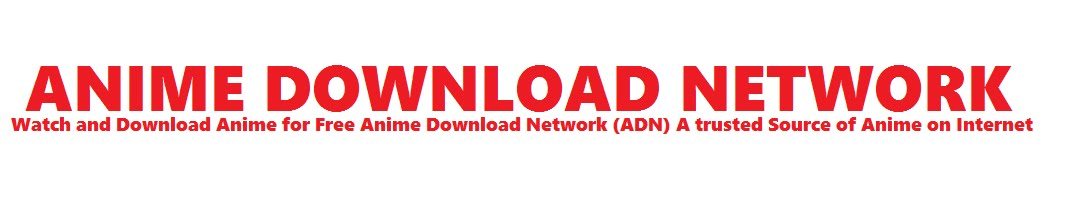 Anime Download Network