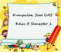 Download Kumpulan Soal UAS Kelas 2 SD Semester 1 plus File