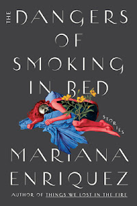 The Dangers of Smoking in Bed by Mariana Enríquez