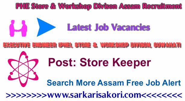 PHE Store & Workshop Divison Assam Recruitment 2017 Store Keeper