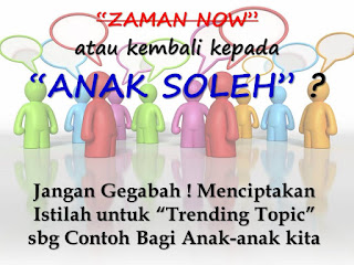 Jangan Gegabah Menciptakan Istilah atau Trending Topic Zaman NOW !