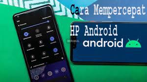 Cara Mempercepat HP Android 1