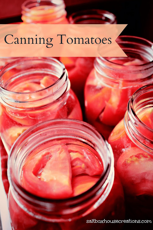 Saltbox House: How to Can- Tomatoes