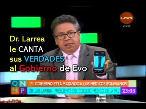 PARO MÉDICO: DR. LARREA LE CANTA SUS VERDADES AL GOBIERNO DE EVO MORALES