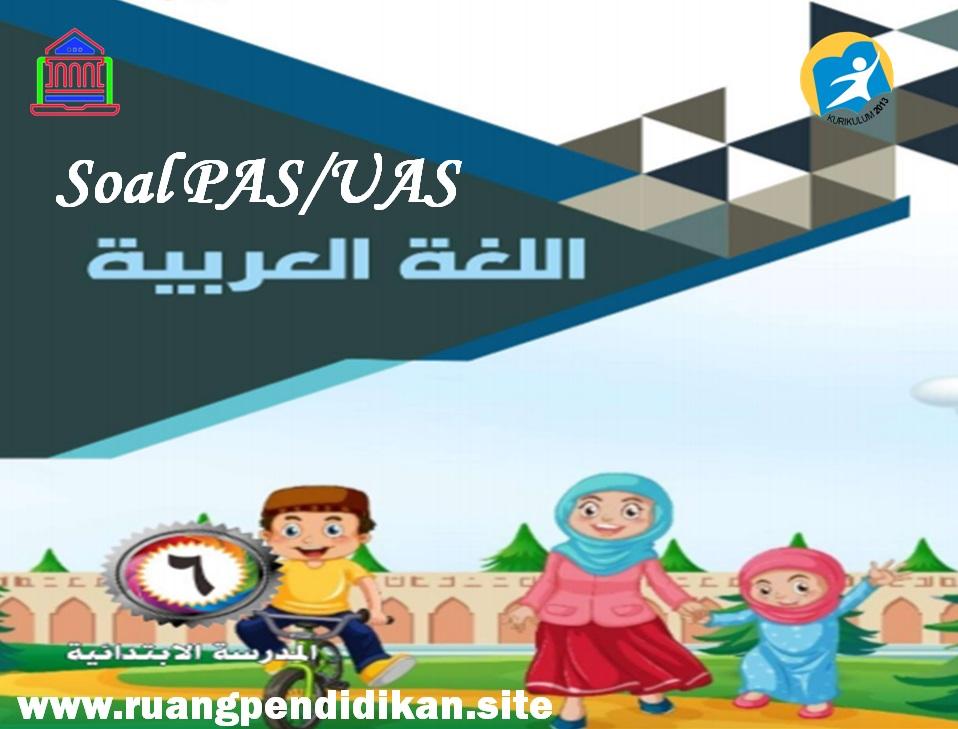 Soal PAS/UAS Bahasa Arab kelas 6 sd/mi