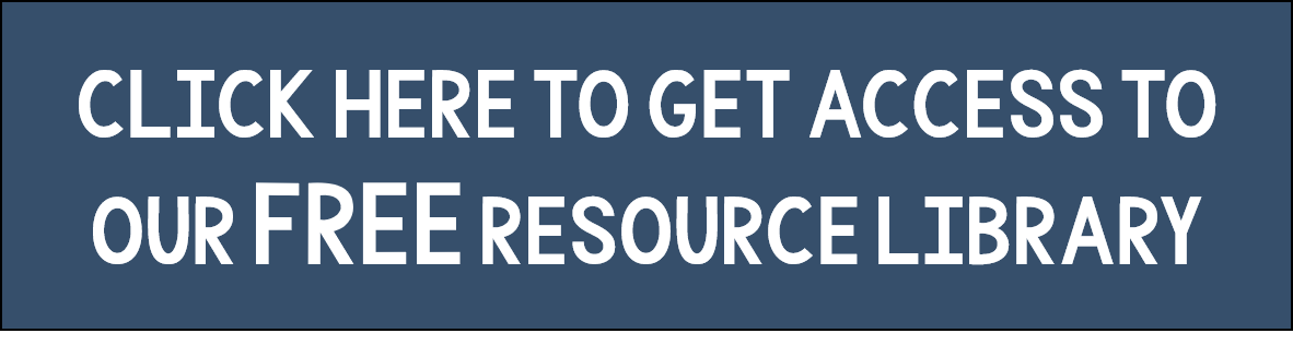 Click here to get access to our free resource library