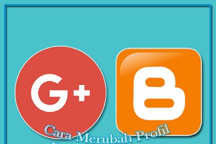 Cara Merubah Profil Blog Dari Google Plus Ke Blogger