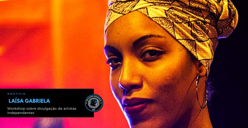 Jornalista baiana, Laísa Gabriela, realiza Workshop sobre divulgação de artistas independentes