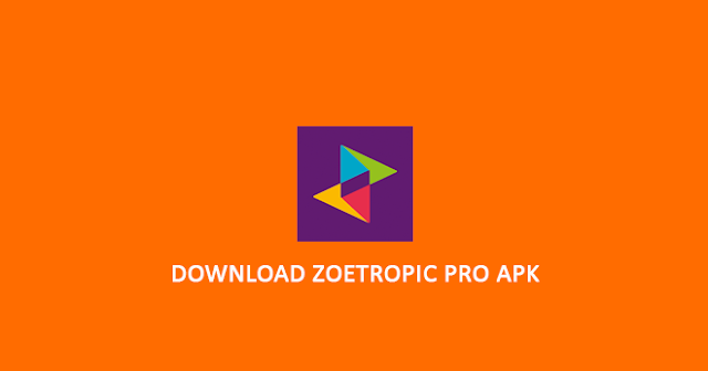 Download Zoetropic Pro Apk 2020 Full Version