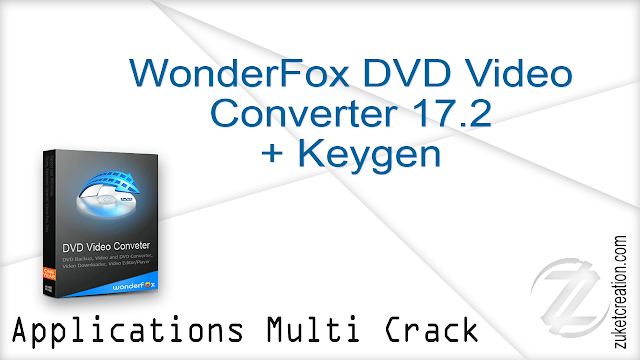 WonderFox DVD Video Converter 17.2 + Keygen   |  100 MB
