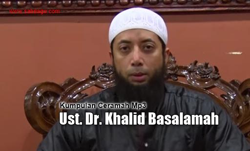 Kumpulan Ceramah Mp3 Ustadz Dr.Khalid Basalamah Terbaru Dan Terlengkap, Ceramah, Religi,