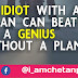 An idiot with a plan can beat a genius without a plan | @Chetanbro Quotes :- 69