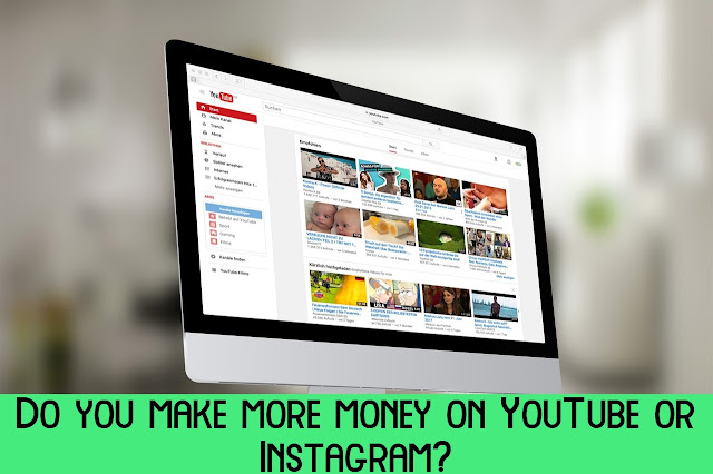 Do you make more money on YouTube or Instagram?