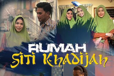 Sinopsis dan Senarai Pelakon Drama Rumah Siti Khadijah