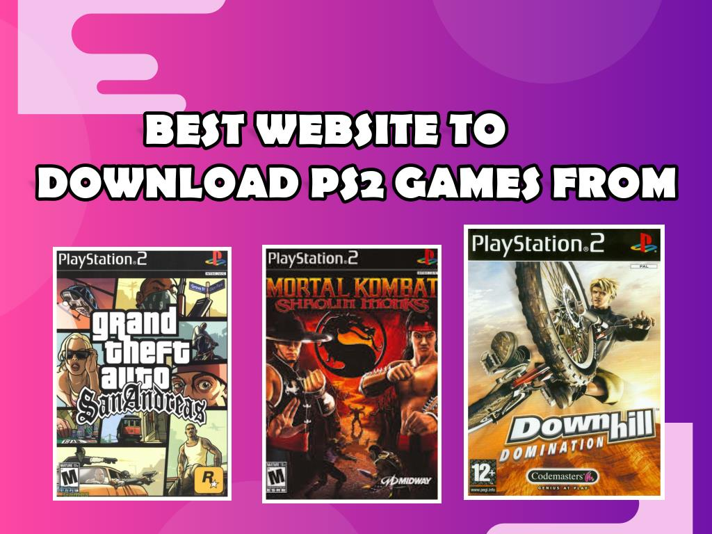 BEST WEBSITES TO DOWNLOAD PS2 ISO GAMES FROM UPDATED