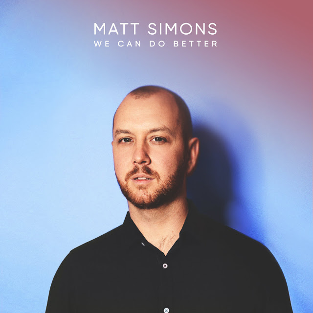 We Can Do Better | Matt Simons