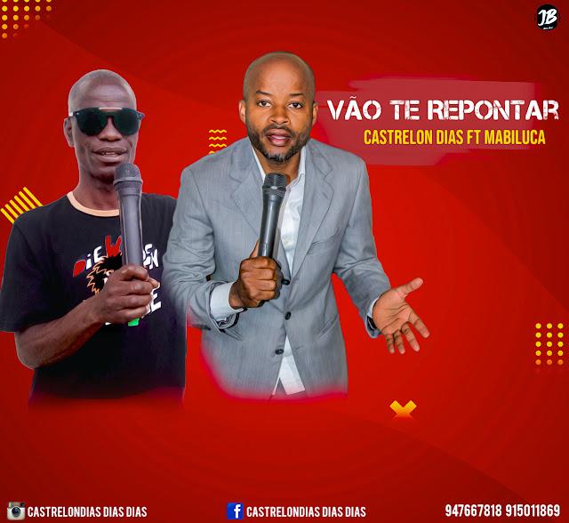 Castrelon Dias ft Mabiluca - Vão Te Repontar (Tradicional)