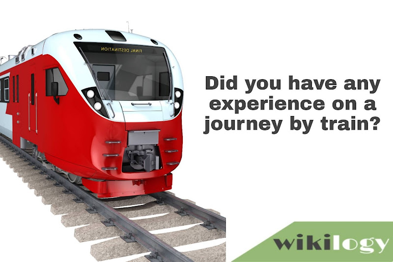 Did you have any experience on a journey by train