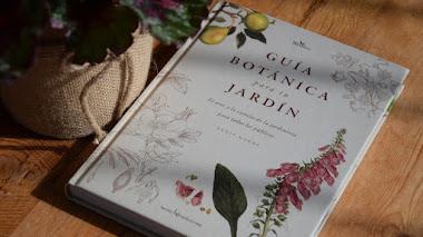 Guía botánica para tu jardín. El arte y la ciencia de la jardinería para todos los públicos