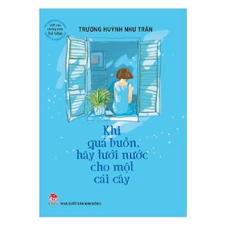 Viết Cho Những Điều Bé Nhỏ: Khi Quá Buồn Hãy Tưới Nước Cho Một Cái Cây ebook PDF-EPUB-AWZ3-PRC-MOBI