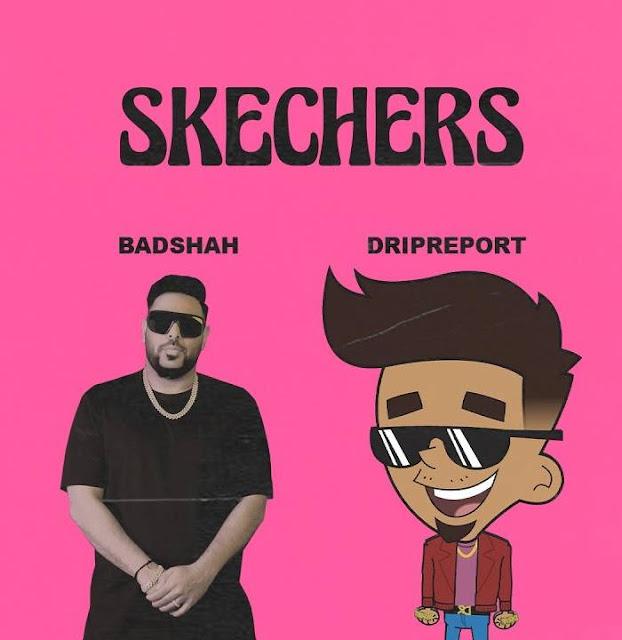 Skechers Lyrics   DripReport & Badshah   Latest English Song Lyrics
