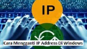 Cara Mengganti IP Address Di Windows