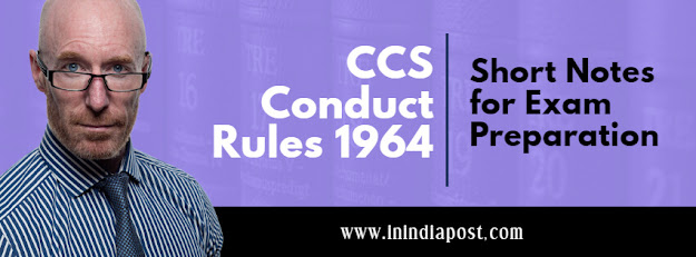 Short Notes on CCS Conduct Rules 1964 || IPO Exam Material ||