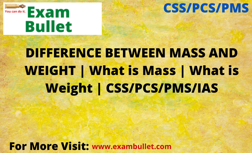 DIFFERENCE BETWEEN MASS AND WEIGHT | What is Mass | What is Weight | CSS/PCS/PMS/IAS