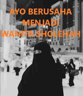 Ayo Berusaha Menjadi Wanita Sholehah