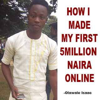 """How I Made My First ₦5Million Online"" - Pro Blogger Olawale Isaac Odejide"