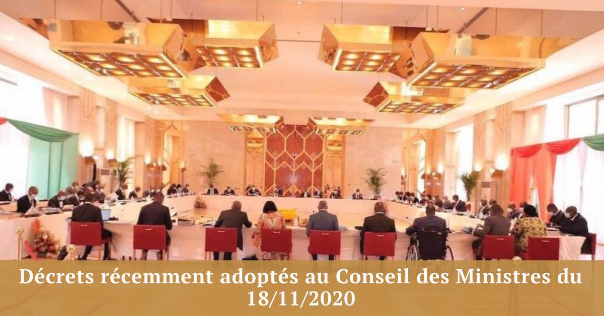 Décrets récemment adoptés au Conseil des Ministres du 18/11/2020