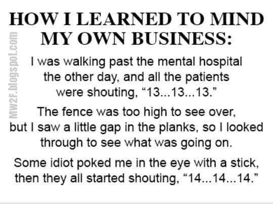 Learning how to mind your own Business, the hard way!