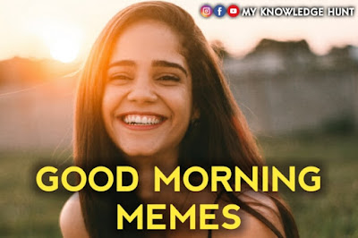 Free Good Morning Memes to make even Happier for you