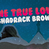 """One True Love"" - Shadrack Brown"