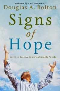 http://www.amazon.com/Signs-Hope-Survive-Unfriendly-World-ebook/dp/B0083LUGVG/ref=sr_1_2?s=digital-text&ie=UTF8&qid=1419889577&sr=1-2&keywords=signs+of+hope