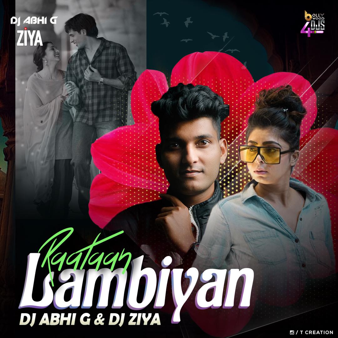 Raatan Lambiyan - (Remix) - Abhi G X Dj Ziya