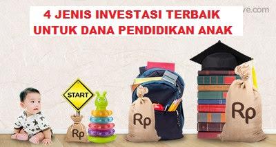 4 Jenis Investasi Terbaik Untuk Persiapan Dana Pendidikan Anak
