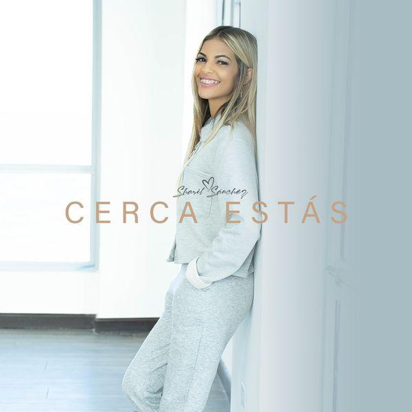 Sharil Sanchez – Cerca Estás (Single) 2021