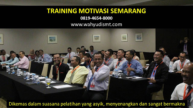 Training Motivasi Perusahaan SEMARANG, Training Motivasi Perusahaan Kota SEMARANG, Training Motivasi Perusahaan Di SEMARANG, Training Motivasi Perusahaan SEMARANG, Jasa Pembicara Motivasi Perusahaan SEMARANG, Jasa Training Motivasi Perusahaan SEMARANG, Training Motivasi Terkenal Perusahaan SEMARANG, Training Motivasi keren Perusahaan SEMARANG, Jasa Sekolah Motivasi Di SEMARANG, Daftar Motivator Perusahaan Di SEMARANG, Nama Motivator  Perusahaan Di kota SEMARANG, Seminar Motivasi Perusahaan SEMARANG