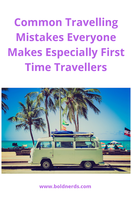 10 Common Mistakes Every First-Time Traveler Makes That Can Be Avoided