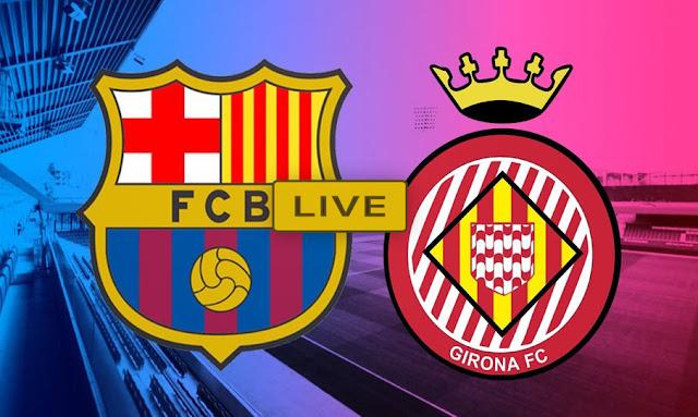 Live Streaming match Barcelona - Barça vs Girona FC FREE HD