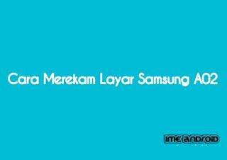Cara merekam layar Samsung A02