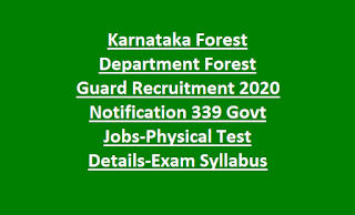 Karnataka Forest Department Forest Guard Recruitment 2020 Notification 339 Govt Jobs-Physical Test Details-Exam Syllabus