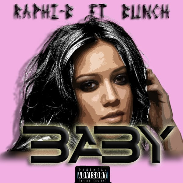 MUSIC: Raphi B ft Bunch - Baby mp3